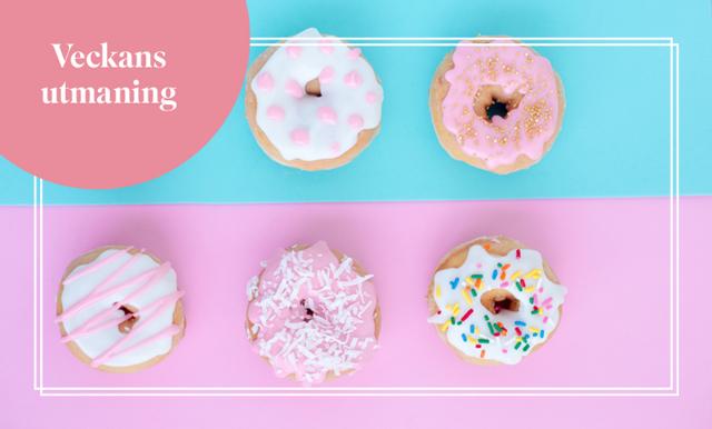 Veckans utmaning med Cassandra Brunstedt – välja bort socker under 14 dagar