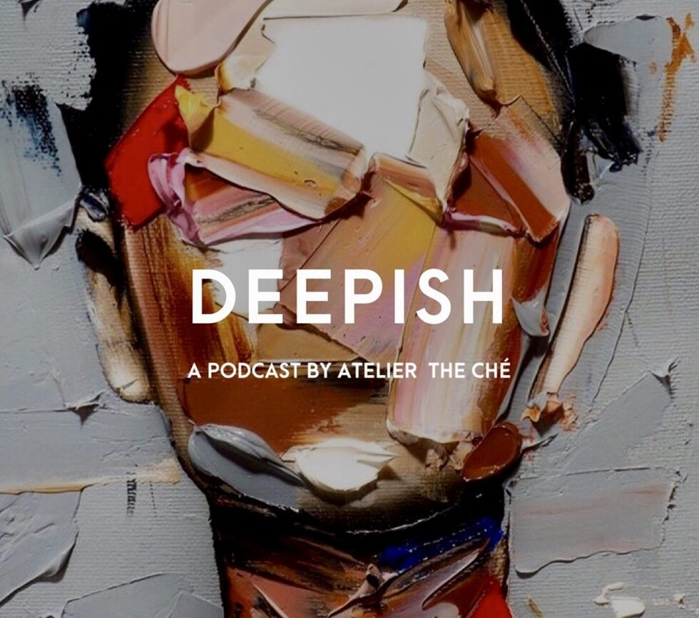 Deepish-Cover-podcast-atelier-the-che-by-sara-che