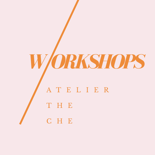 workshops-atelier-the-che